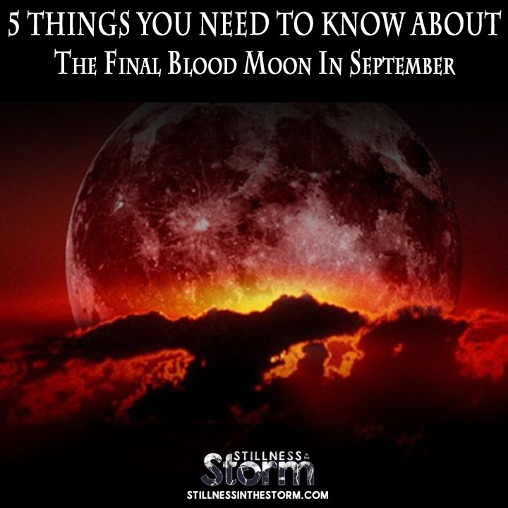 Stillness in the Storm : 5 Things You Need To Know About The Final Blood Moon In September (Astrology)