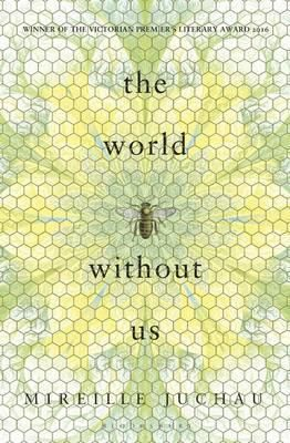 The World Without Us by Mireille Juchau | Angus & Robertson Bookworld | Books - 9781408866511
