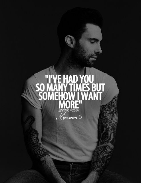 Adam Levine - This is from one of my favorite songs!  (Plus, I love him).