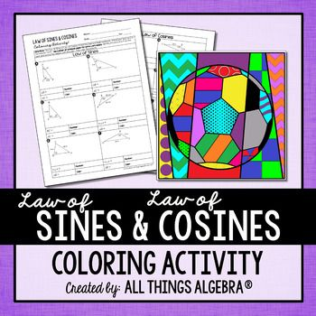 Law of Sines and Law of Cosines Coloring ActivityThis coloring activity was created to help students find missing side and angle measures in triangles using the Law of Sines and Law of Cosines. There are 12 problems total, 6 Law of Sines problems and 6 Law of Cosines problems.