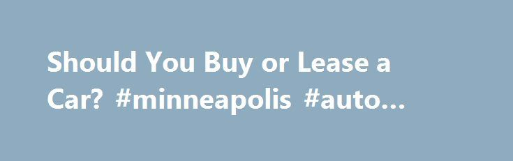 Should You Buy or Lease a Car? #minneapolis #auto #show http://autos.nef2.com/should-you-buy-or-lease-a-car-minneapolis-auto-show/  #auto leases # Should You Buy or Lease a Car? The lease price and the purchase price of the 2006 Honda Pilot EX AWD are the same — $33,595 — but that's where the similarities end. Leasing a car isn't right for everyone. It is most beneficial to those who claim their car or truck as a business expense. Nearly all leasing expenses attributed to business purposes…