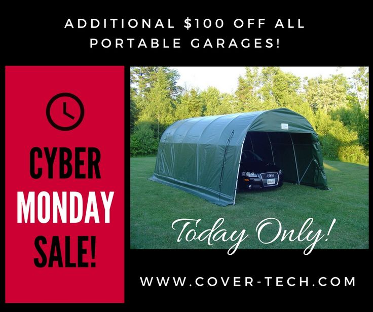 TODAY ONLY! CYBER MONDAY SALE! Additional $100 off all portable garages. Order today at www.cover-tech.com or call our toll free number 1 888 325-5757 #portablegarages #winterstorage #singlecargarages #rvgarages #boatgarages #storagebuildings #carpots #carshelters #equipmentshelters #garages #cybermonday #sale #todayonlysale #tents #tarps #canvasbuildings #instantgarages #portablegaragesale #fabricbuildings #portablestoragebuildings