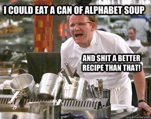 I could only imagine what he would think of my cooking...