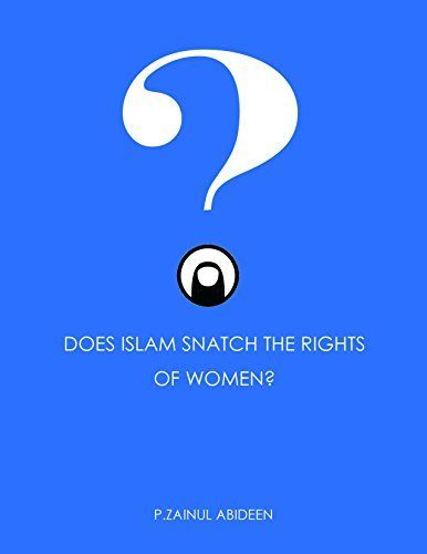 Does Islam Snatch The Rights of Women? (Accusations and Answers Book 1) by P. Zainul Abideen, http://www.amazon.com/dp/B00ROCZ63I/ref=cm_sw_r_pi_dp_24xRub0HSGXJR