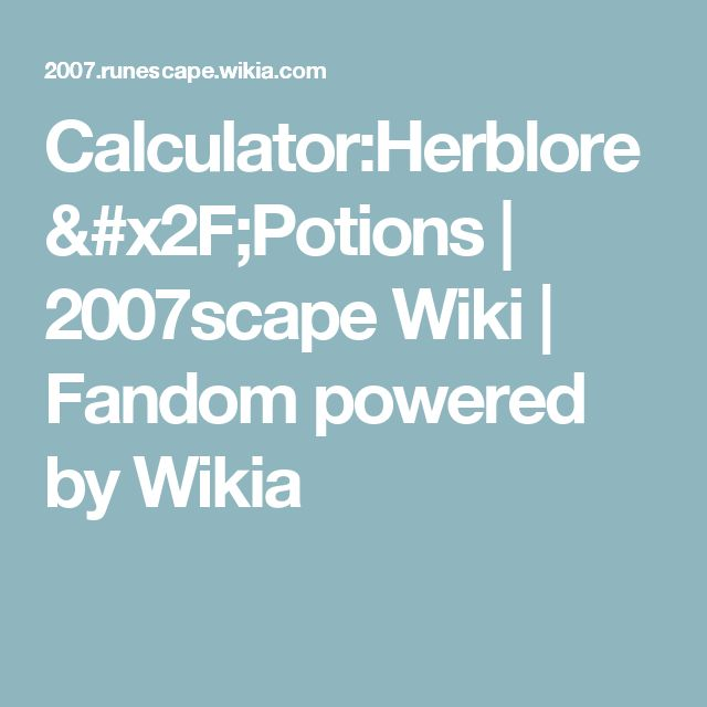 Calculator:Herblore/Potions | 2007scape Wiki | Fandom powered by Wikia