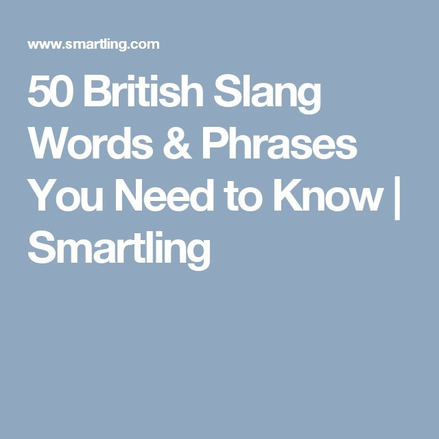 50 British Slang Words & Phrases You Need to Know | Smartling