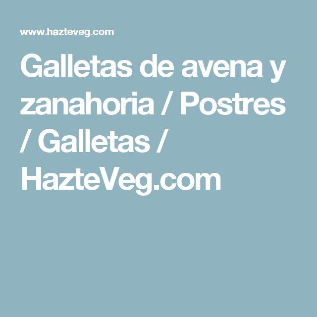 Galletas de avena y zanahoria / Postres / Galletas / HazteVeg.com