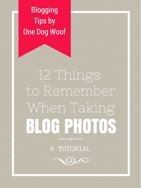 12 things to remember when taking blog photos ...