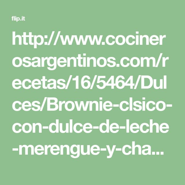 http://www.cocinerosargentinos.com/recetas/16/5464/Dulces/Brownie-clsico-con-dulce-de-leche-merengue-y-chantilluy.html