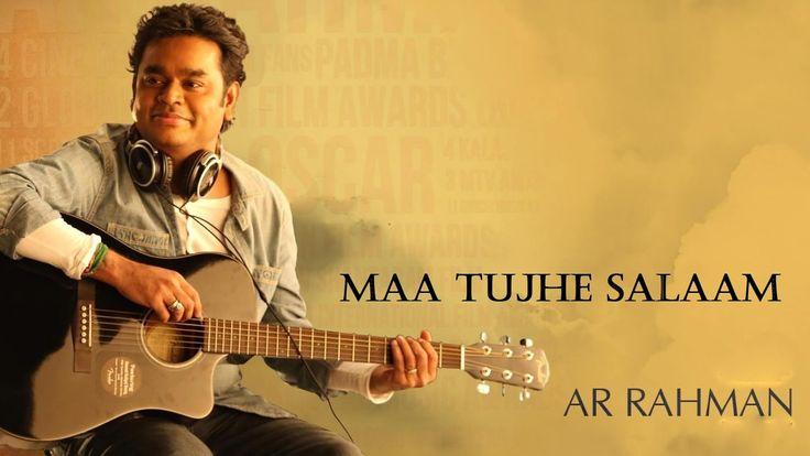Maa Tujhe Salaam Vande Maatram - A R Rahman