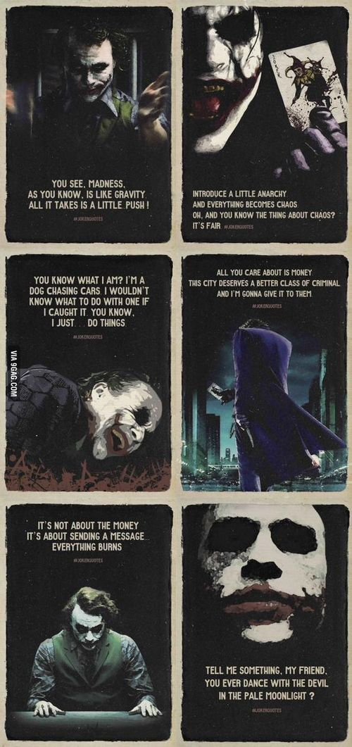 The Joker:A hero is only as great as his villian... the last quote belongs to nicholson joker though