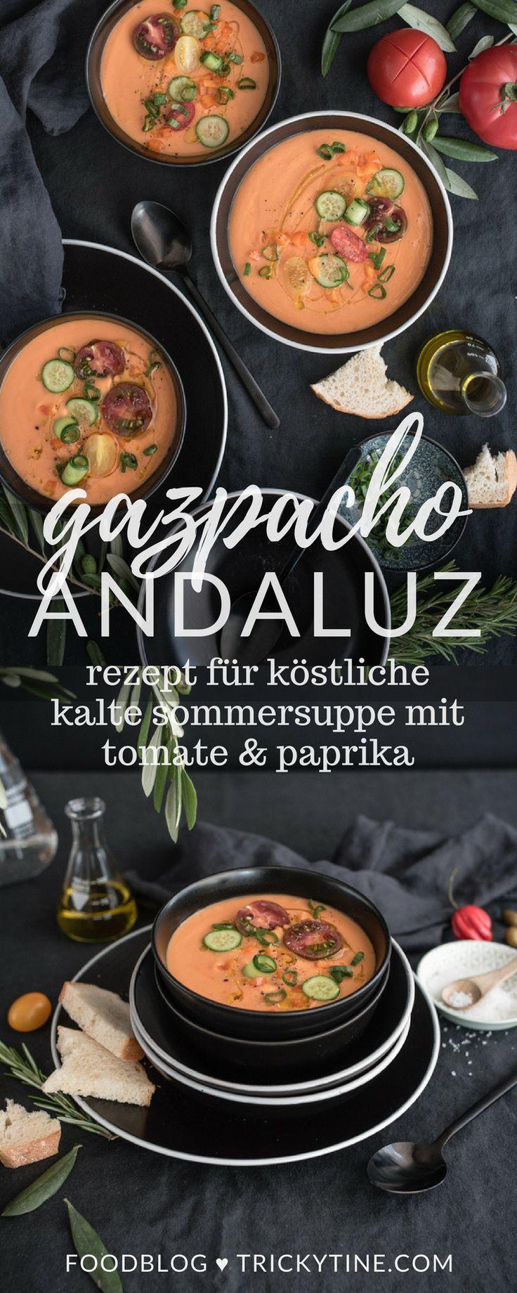 Rezept für Gazpacho Andaluz – die Mutter aller kalten Sommersuppen – trickytine