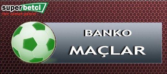 Banko Maçlar 1Mart Salı