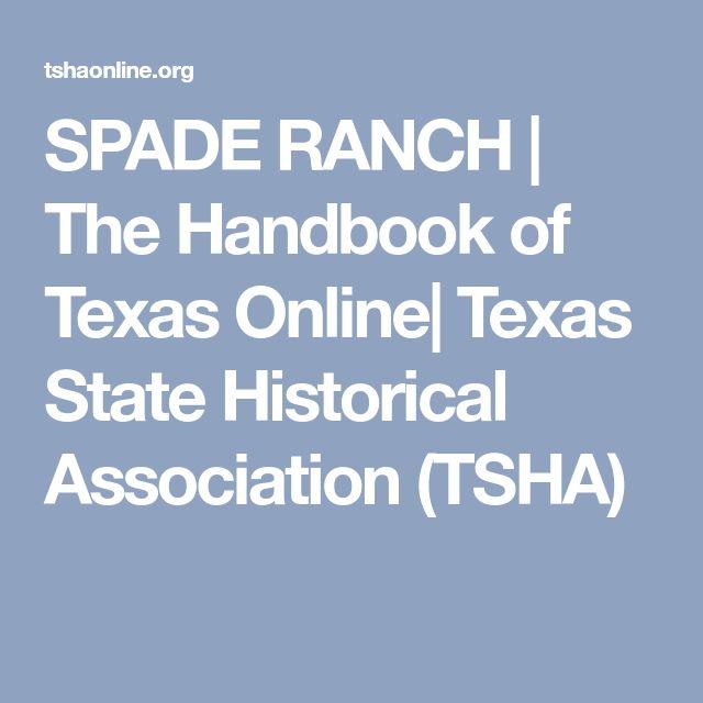 SPADE RANCH | The Handbook of Texas Online| Texas State Historical Association (TSHA)
