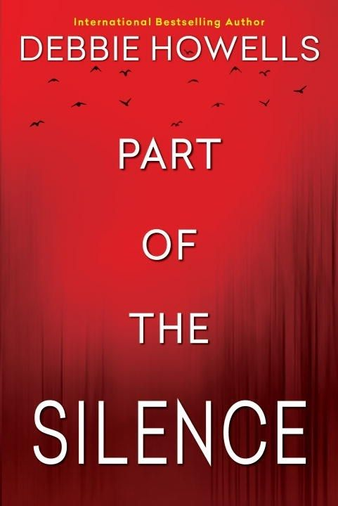 PART OF THE SILENCE by Debbie Howells