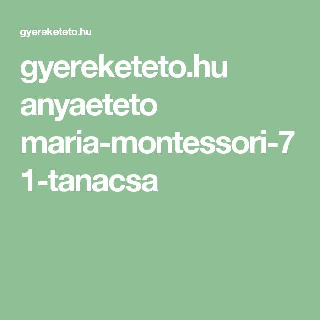 gyereketeto.hu anyaeteto maria-montessori-71-tanacsa
