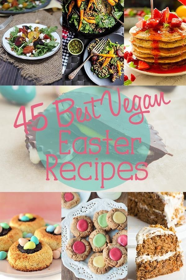 Check Out This Collection Of 45 Vegan Recipes For Easter Including Brunch Appetizers Side Dishes Mains And Vegan Easter Recipes Easter Recipes Vegan Easter