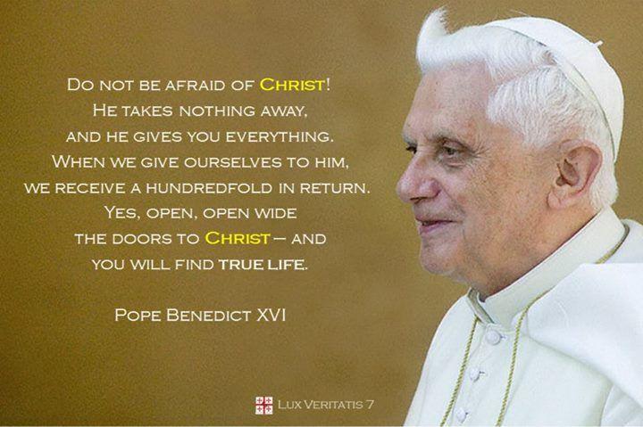 """Jangan takut pada Kristus! Ia tidak mengambil apapun, dan Ia memberikanmu segalanya. Ketika kita memberikan diri kita kepada-Nya, kita menerimanya berkali-kali lipat. Ya, buka, buka lebar-lebar pintu kepada Kristus — dan engkau akan menemukan kehidupan sejati."" - Paus Benediktus XVI"