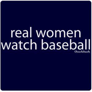 Real Women Watch Basebal!!