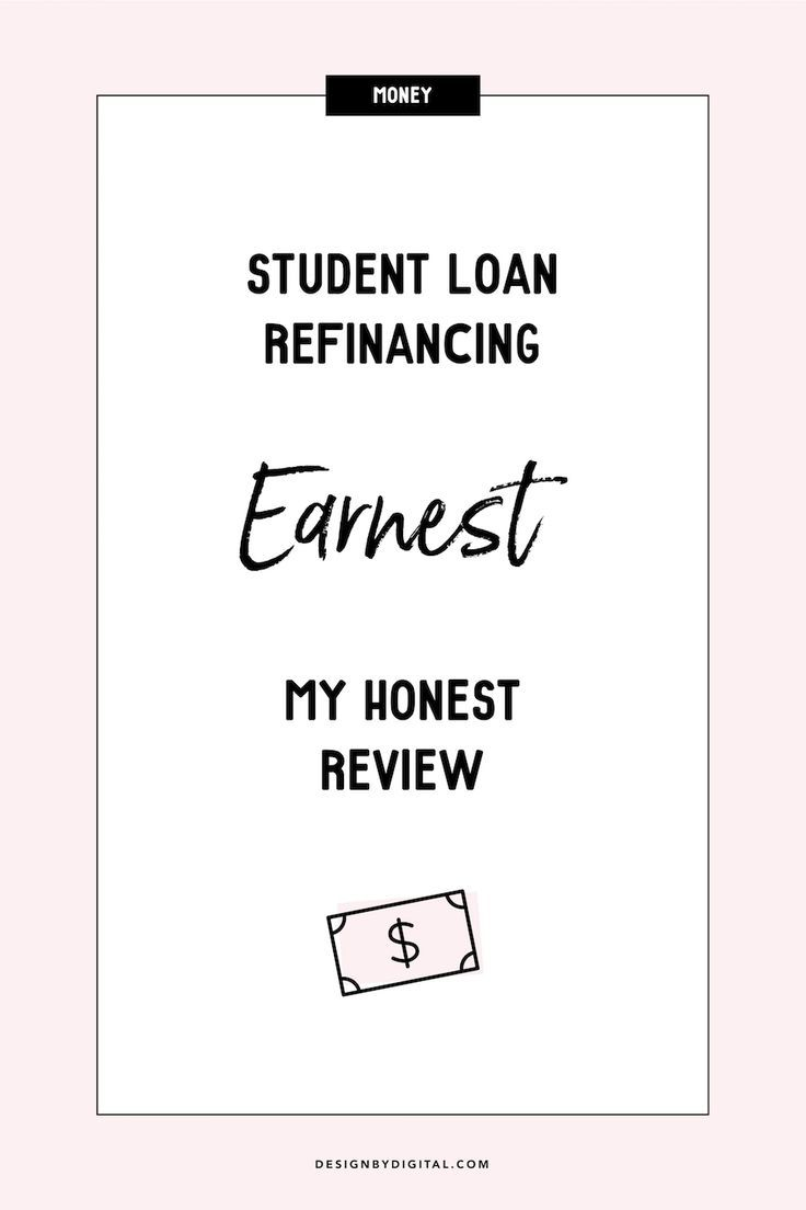 Earnest Student Loan Refinancing Review Student Loans Student