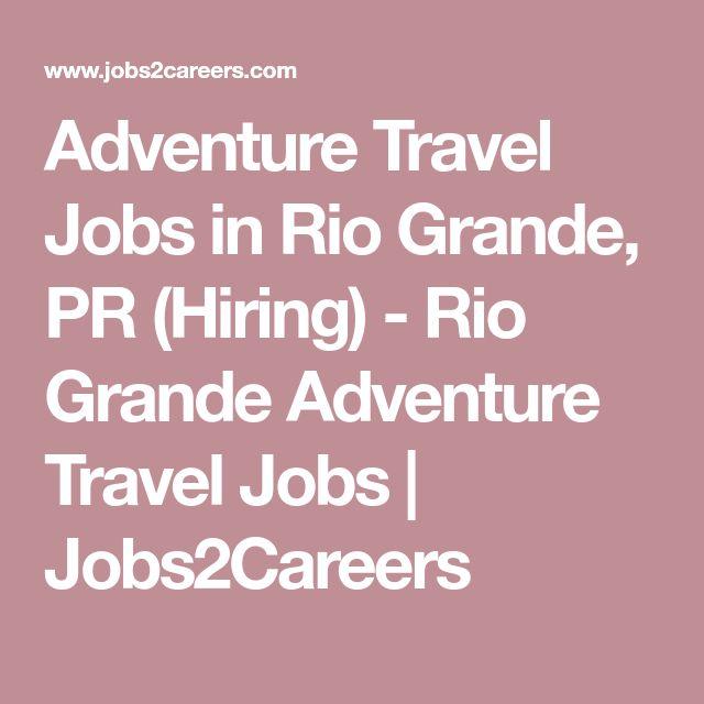 Adventure Travel Jobs in Rio Grande, PR (Hiring) - Rio Grande Adventure Travel Jobs   Jobs2Careers