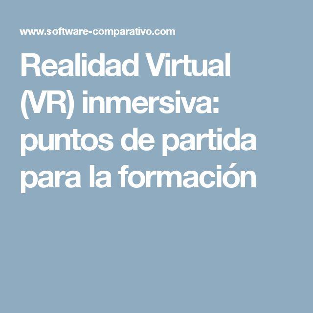 Realidad Virtual (VR) inmersiva: puntos de partida para la formación