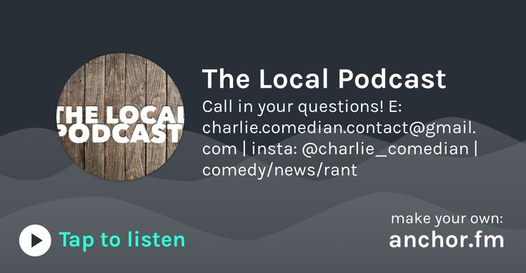 Listen to Anchor audio from The Local Podcast: Call in your questions! E: charlie.comedian.contact@gmail.com | insta: @charlie_comedian | comedy/news/rant
