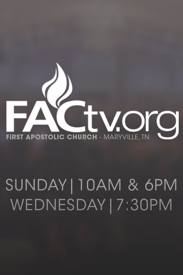 Watch First Apostolic Church   Maryville, TN's FAC Live Stream & Archives on Livestream.com. Be a part of our live worship experience every Sunday morning (10am EST), Sunday evening 6pm EST) and Wednesday evening (7:30pm EST). A broadcast ministry of First Apostolic Church - Maryville, TN