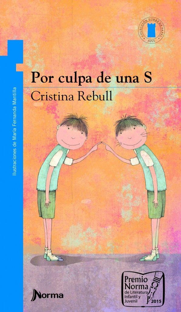 """""""Por culpa de una S"""", de Cristina Rebull. Editorial Norma."""