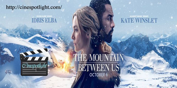 upcoming #TheMountainBetweenUs, which stars Idris Elba and Kate Winslet. The Mountain between Us is released October 06, 2017. Watch Video>>> http://cinespotlight.com/upcoming-the-mountain-between-us-movie/