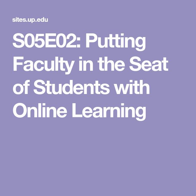 S05E02: Putting Faculty in the Seat of Students with Online Learning