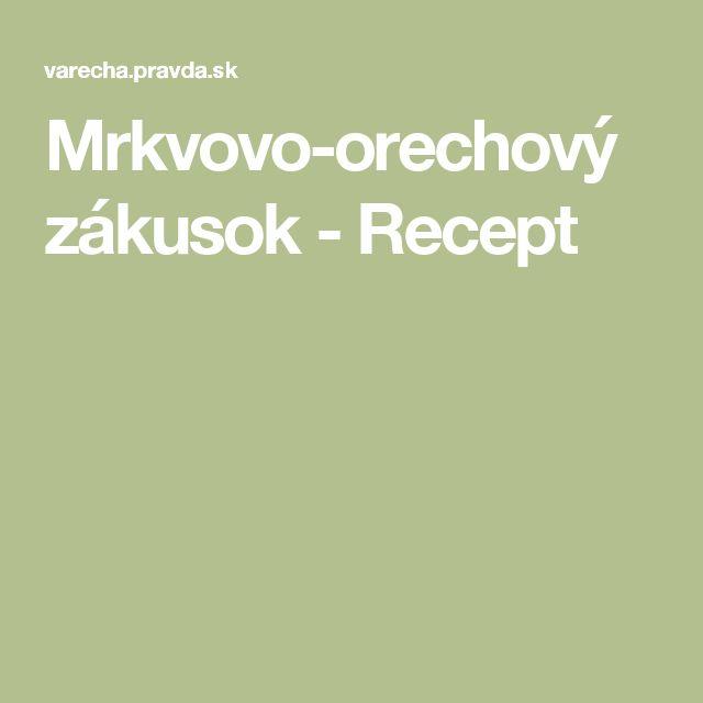 Mrkvovo-orechový zákusok - Recept