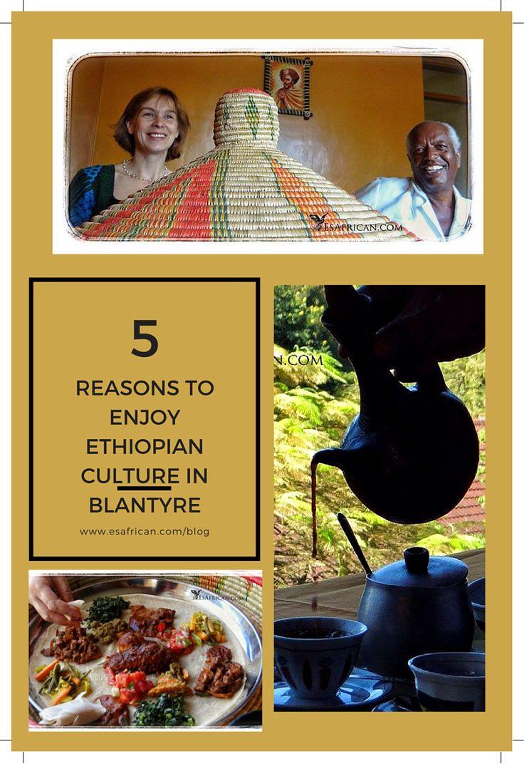 5 Reasons why you should choose to enjoy Ethiopian culture in Blantyre, Malawi (Alem Ethiopian).