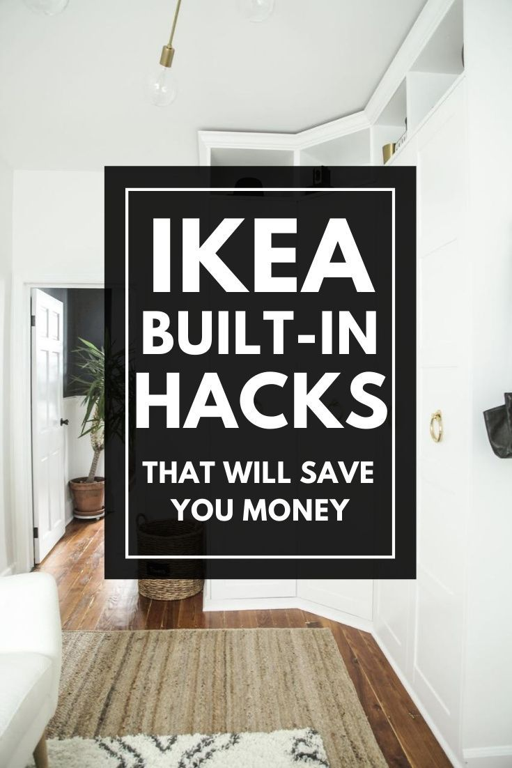 Ikea Built In Hacks That Will Save You Money In 2020 Ikea Built In Ikea Furniture Hacks Ikea Makeover