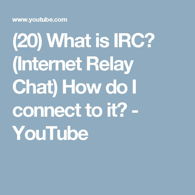 (20) What is IRC? (Internet Relay Chat) How do I connect to it? - YouTube