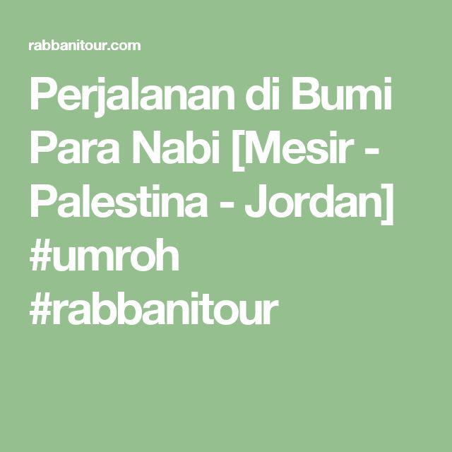 Perjalanan di Bumi Para Nabi [Mesir - Palestina - Jordan]   #umroh #rabbanitour