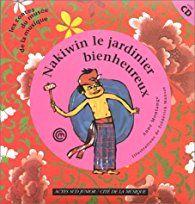 Nakiwin, le jardinier bienheureux (1 livre + 1 CD audio) par Anne Montange