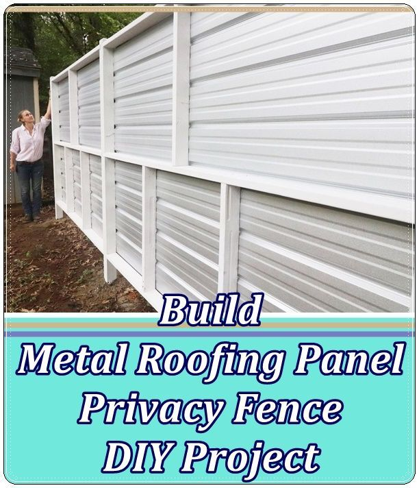 Build Metal Roofing Panel Privacy Fence Diy Project The Homestead Survival Build Diy Fence Homestead In 2020 Diy Privacy Fence Roof Panels Privacy Fence Designs