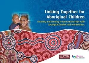 Pin 7- Linking Together for Aboriginal Children: Listening and learning to form partnerships with Aboriginal families and communities provides educators in children's services with advice, information and tips to work better with Aboriginal families and to form links with the Aboriginal community in their area. Promoting ATSI culture in early childhood is a part of respecting diversity.