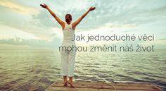 Jak jednoduché věci mohou změnit náš život | ProKondici.cz