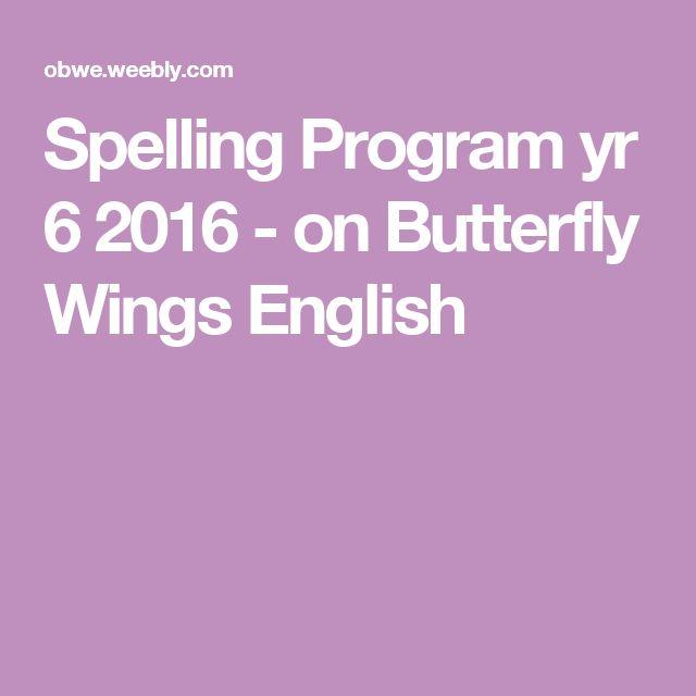 Spelling Program yr 6 2016 - on Butterfly Wings  English