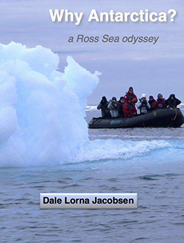 Why Antarctica?: a Ross Sea odyssey by Dale Lorna Jacobsen http://www.amazon.com/dp/B012CC75G0/ref=cm_sw_r_pi_dp_Jvkdwb0PW3N0G