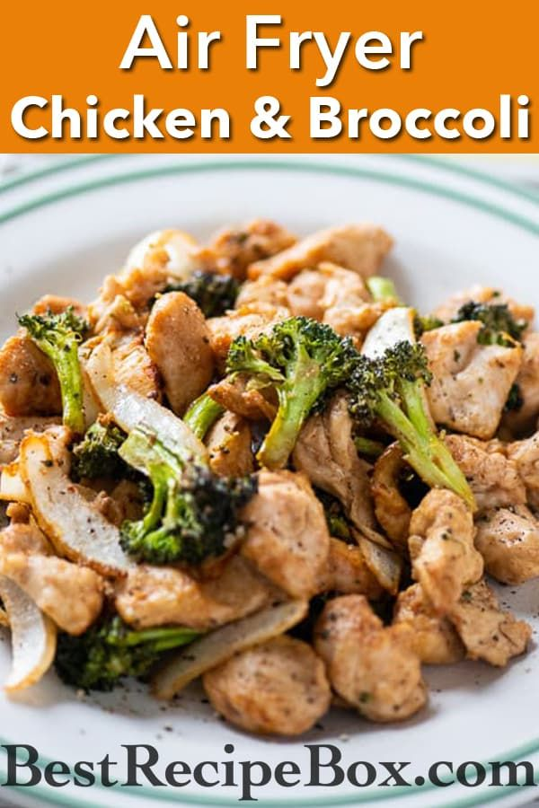 Air Fryer Chicken Broccoli Stir Fry Recipe Healthy Best Recipe Box Recipe In 2020 Air Fryer Dinner Recipes Air Fryer Recipes Healthy Healthy Fried Chicken