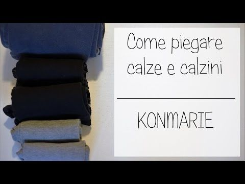 Piegare calze e calzini - Marie Kondo - YouTube