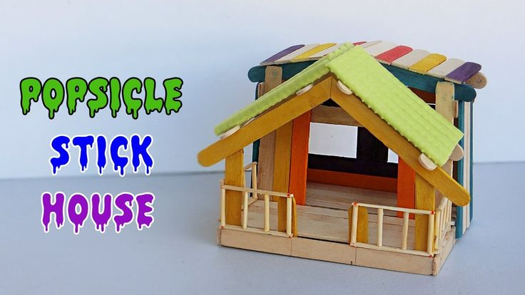 how to build house from popsicle sticks