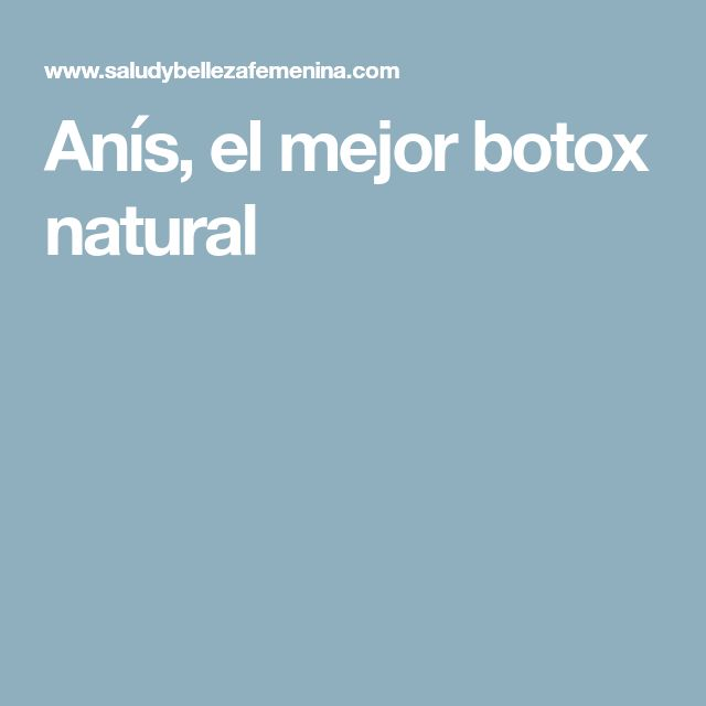 Anís, el mejor botox natural