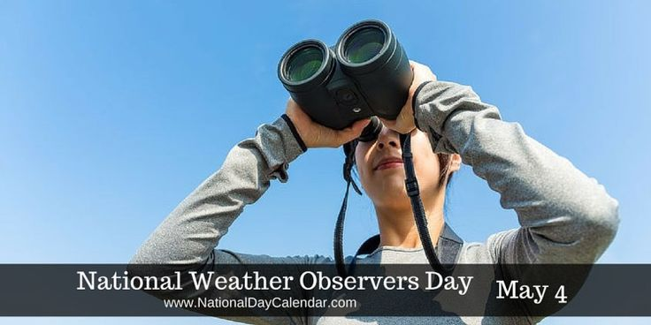 May 4, 2017 – NATIONAL WEATHER OBSERVERS DAY