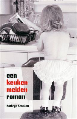 Kathryn Stockett, Een keukenmeidenroman Gelezen door de leesclub in mei 2013