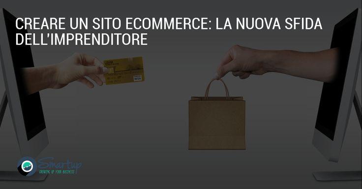 Creare Un Sito Ecommerce La Nuova Sfida Dell Imprenditore Strategie Di Marketing Ecommerce E Sfida