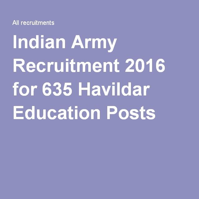 Indian Army Recruitment 2016 for 635 Havildar Education Posts